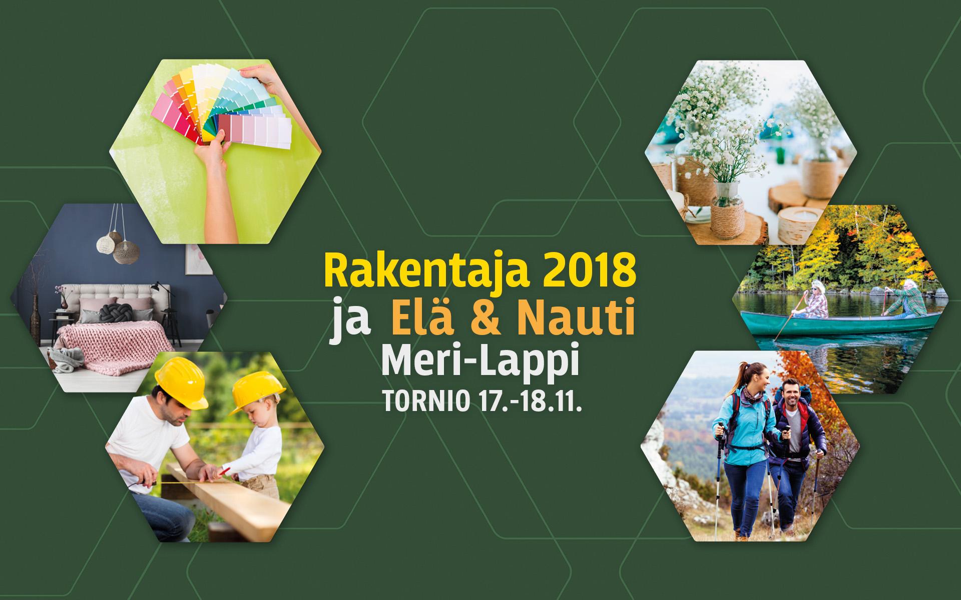 Rakentaja 2018 ja Elä & Nauti Meri-Lappi
