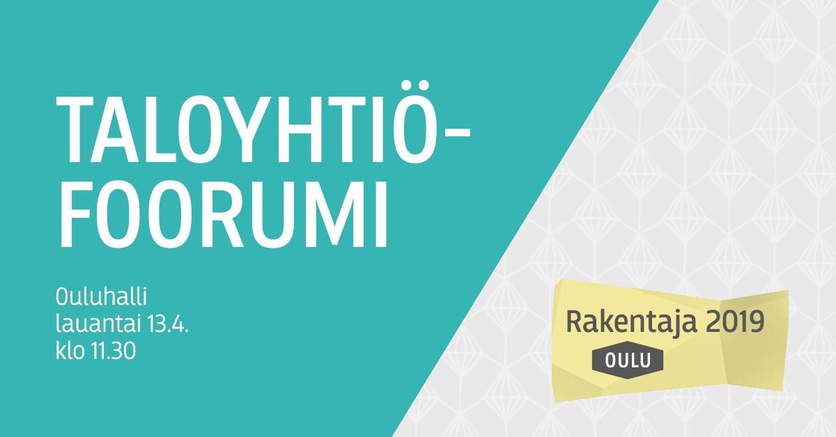 Rakentaja 2019 Oulu -logo valkoisella pohjalla sekä taloyhtiöfoorumin teksti turkoosilla pohjalla